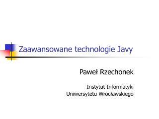 Zaawansowane technologie Javy