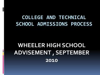College AND TECHNICAL SCHOOL Admissions Process