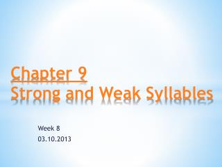 Chapter 9 Strong and Weak Syllables