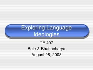 Exploring Language Ideologies