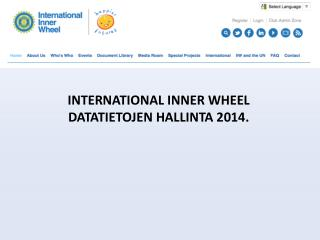 INTERNATIONAL INNER WHEEL DATATIETOJEN HALLINTA 2014 .