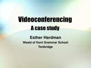 Videoconferencing A case study