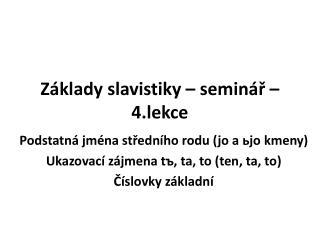 Základy slavistiky – seminář – 4.lekce