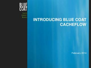 Introducing blue coat  CacheFlow