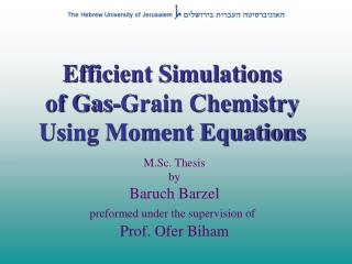 Efficient Simulations  of Gas-Grain Chemistry  Using Moment Equations