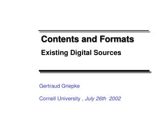 Contents and Formats Existing Digital Sources