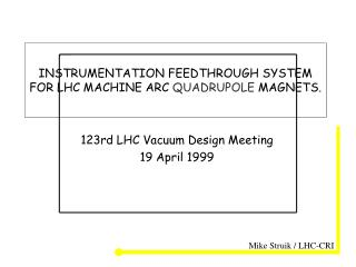 INSTRUMENTATION FEEDTHROUGH SYSTEM  FOR LHC MACHINE ARC  QUADRUPOLE  MAGNETS.