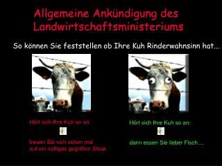 Hört sich Ihre Kuh so an: dann essen Sie lieber Fisch....