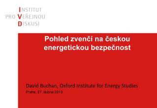 Pohled zvenčí na českou energetickou bezpečnost