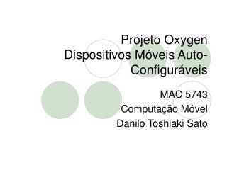 Projeto Oxygen Dispositivos Móveis Auto-Configuráveis