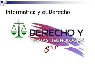 Informatica y el Derecho