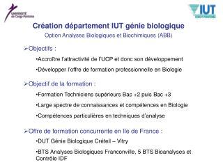 Cr�ation d�partement IUT g�nie biologique Option Analyses Biologiques et Biochimiques (ABB)