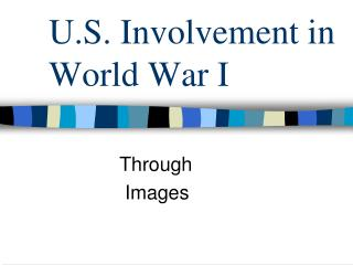U.S. Involvement in World War I
