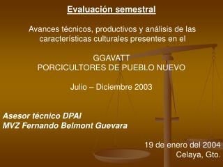 Evaluación semestral  Avances técnicos, productivos y análisis de las