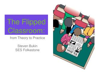 The Flipped  Classroom:
