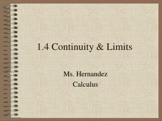 1.4 Continuity & Limits