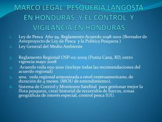 MARCO LEGAL  PESQUERIA LANGOSTA EN HONDURAS  Y EL CONTROL  Y VIGILANCIA EN HONDURAS