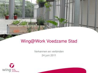 Wing@Work Voedzame Stad