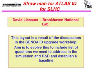 Straw man for ATLAS ID for SLHC