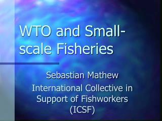 WTO and Small-scale Fisheries