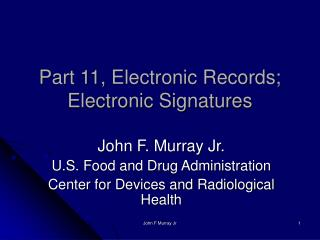 Part 11, Electronic Records; Electronic Signatures