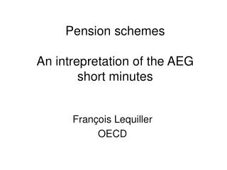 Pension schemes  An intrepretation of the AEG short minutes