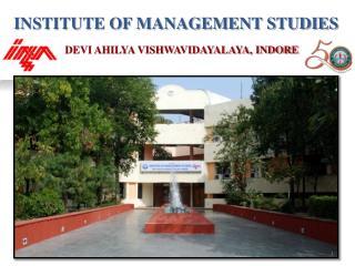 INSTITUTE OF MANAGEMENT STUDIES