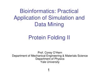 Bioinformatics: Practical Application of Simulation and Data Mining Protein Folding II