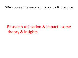 SRA course: Research into policy & practice