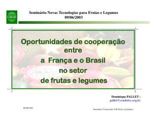 Oportunidades de cooperação entre  a  França e o Brasil  no setor  de frutas e legumes
