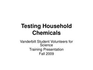 Testing Household Chemicals