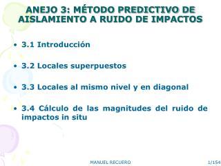 ANEJO 3: MÉTODO PREDICTIVO DE AISLAMIENTO A RUIDO DE IMPACTOS