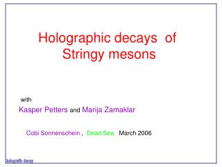 Holographic decays  of  Stringy mesons