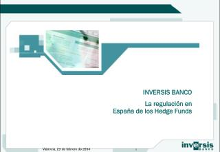 INVERSIS BANCO           La regulación en España de los Hedge Funds