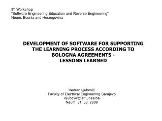DEVELOPMENT OF SOFTWARE FOR SUPPORTING THE LEARNING PROCESS ACCORDING TO BOLOGNA AGREEMENTS -