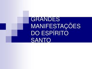 GRANDES MANIFESTAÇÕES DO ESPÍRITO SANTO