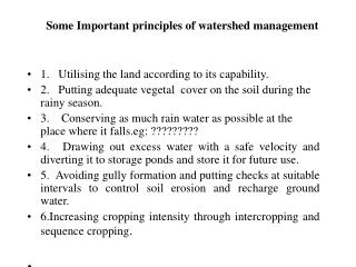 Some Important principles of watershed management