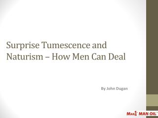 Surprise Tumescence and Naturism – How Men Can Deal