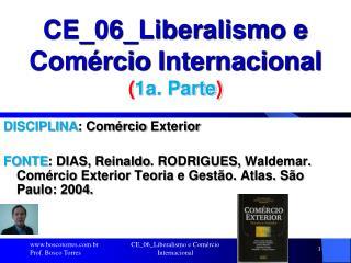 CE_06_Liberalismo e Comércio  Internacional ( 1a. Parte )