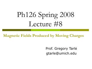 Ph126 Spring 2008 Lecture #8 Magnetic Fields Produced by Moving Charges