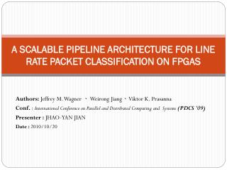 A SCALABLE PIPELINE ARCHITECTURE FOR LINE RATE PACKET CLASSIFICATION ON FPGAS