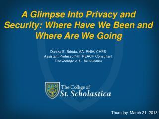 Danika E. Brinda, MA, RHIA, CHPS Assistant Professor/HIT REACH Consultant