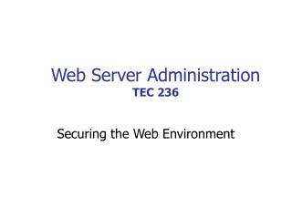 Web Server Administration TEC 236