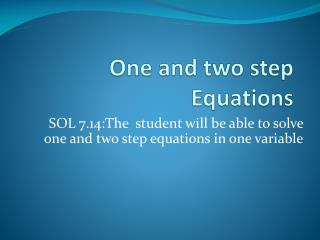 One and two step Equations