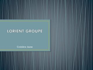 LORIENT GROUPE