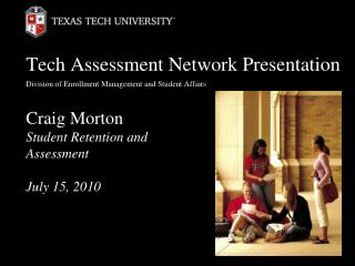 Tech Assessment Network Presentation Division of Enrollment Management and Student Affairs
