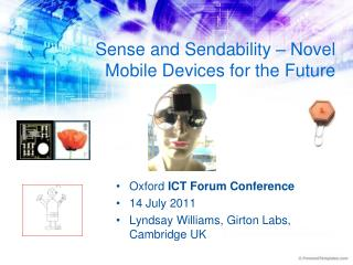 Sense and Sendability – Novel Mobile Devices for the Future
