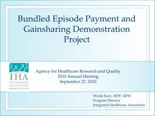 Bundled Episode Payment and Gainsharing Demonstration Project