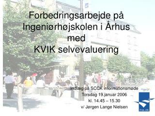 Forbedringsarbejde på Ingeniørhøjskolen i Århus  med  KVIK selvevaluering
