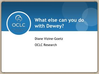 What else can you do with Dewey?